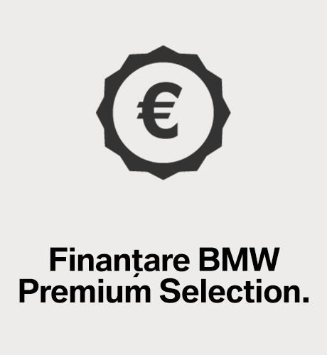 Finanţare BMW Premium Selection.